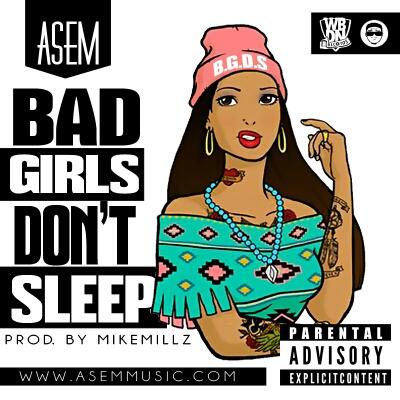 asem-bad-girls-dont-sleep