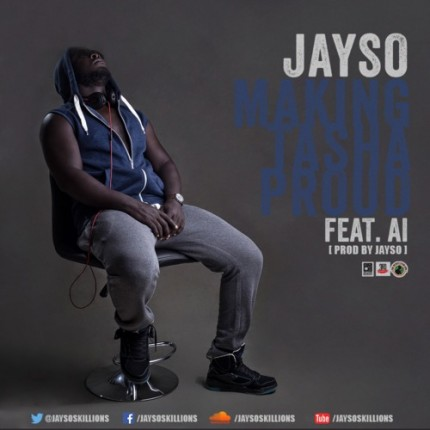 Jayso-Making-Tasha-Proud-Feat-A.I-Prod-By-Jayso