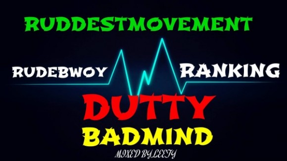 rudebwoy-ranking-dutty-badmind-600x338