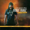 """Kwaisey Pee Releases """"Br3 Br3"""" Featuring Sarkodie"""