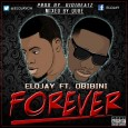 Elo Jay set to release 'Forever' ft. Obibini