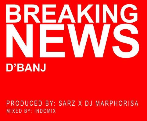 D'Banj – Breaking News