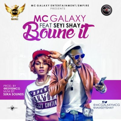 MC Galaxy – Bounce It ft. Seyi Shay