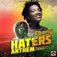"Ebony Reigns and Rudebwoy Ranking brings us ""Haters Anthem"
