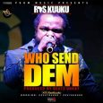"Ras Kuuku shout out ""Who Send Dem"""