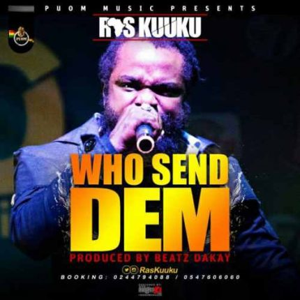 ras-kuuku-who-send-dem