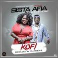 Sista Afia title this new one 'Kofi'