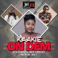 Kaakie drops 'On Dem' featuring Samini x Adi Virgo