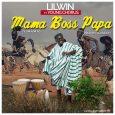 Lilwin on 'Mama Boss Papa' single
