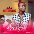 Geesus ft Stonebwoy-Kisses for Breakfast (Official Video)