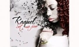 RAQUEL RELEASES OFFICIAL THIRD SINGLE 'SET ME FREE'