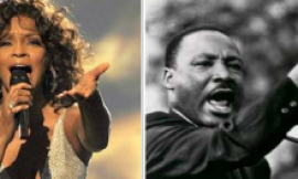 What Martin Luther King and Whitney Houston Have In Common