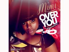 "AFROBEATS RISING STAR MIMI UNVEILS BRAND NEW SMASHING SINGLE ""OVER YOU"