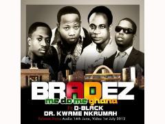 BRAND NEW !! BRADEZ FT. D-BLACK & DR. KWAME NKRUMAH – ME DO ME GHANA