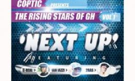 "Coptic Presents – The Rising Stars Of GH Mixtape – First Single "" NEXT UP ""."