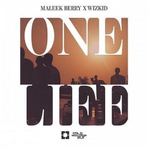 One Life ~ Maleek Berry x Wizkid