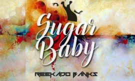 Sugar Baby ~ Reekado Banks