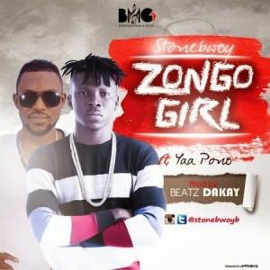 [Lyrics] Zongo Girl ft. Yaa Pono ~ Stonebwoy
