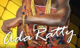 Saara ft Akosua Agyapong ~ Ada Ratty