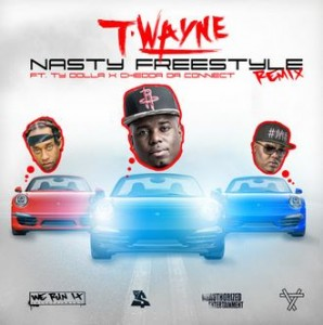 Nasty Freestyle Remix Ft Ty Dolla $ign x CheddaDaConnect ~ T-Wayne