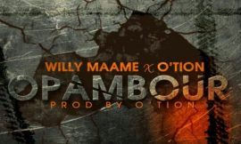 Opambour Ft. O'tion ~ Willy Maame