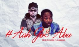 Aah Gbe Adu feat. Gasmilla ~ Bright Kwame