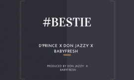 Bestie ft Don Jazzy ~ D'Prince