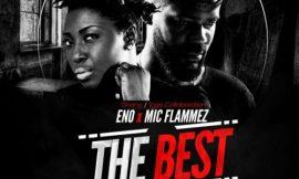 The Best ft Mic Flammez ~ ENo