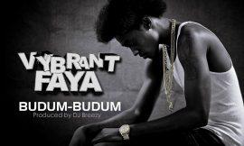 Vybrant Faya Releases A New Single BUDUM-BUDUM