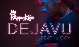 DejaVu ft. Jiggy ~ Pappy Kojo