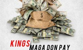 Maga Don Pay ~ Kings (BabaO, DJ Kessy King & Boboh)