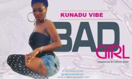 Bad Girl ~ Kunadu Vibe