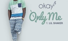 Only Me Ft. Shaker ~ Okay