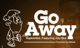 Go Away Ft. Kay Bee ~ Rapkimilist