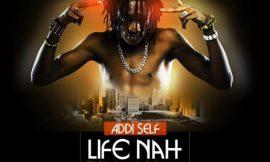 Life Nuh Easy ~ Addi Self