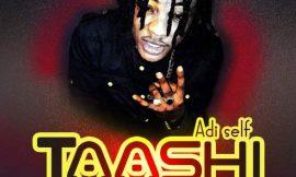 Taashi ~ Addi Self