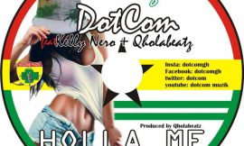 Holla Me ft Kelly Nero ~ Dotcom