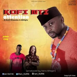 """Lyrics  Of Kofi  Nti's Song """"ATTENTION"""" FT Kinaata and Afriyie"""