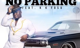 NO PARKING ~ Nana Quame FT KK Fosu