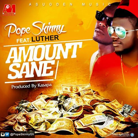 Pope Skinny – Amount Sane ft Luther