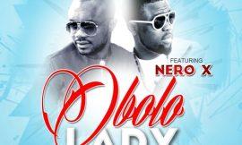Obolo Lady ft Nero X ~ Sayvee