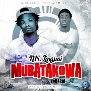 MUBATAKOWA ft BOHARM ~ Mr Linguai