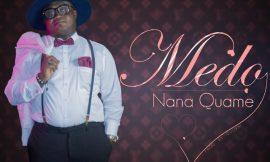 MEDO ~ Nana Quame