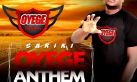 Oyege Anthem ~ Sariki