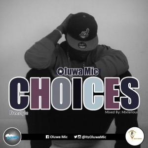 Oluwa Mic – Choices freestyle