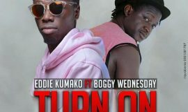 Turn On ft Boggy Wednesday ~ Eddie Kumako