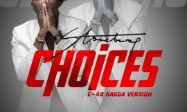 Choices ~ StoneBwoy