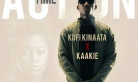 Action Time ft Kaakie ~ Kofi Kinaata