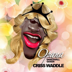 Opana ~ Criss Waddle