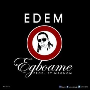 Egboame ~ Edem